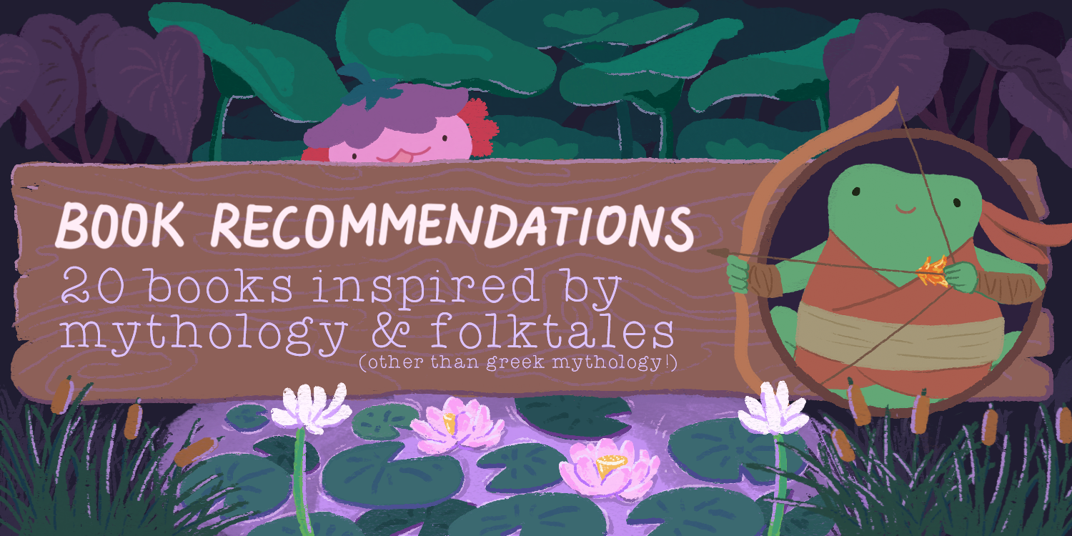 Book Recommendations - 20 Books Inspired by Mythology & Folktales (Other than Greek Mythology)