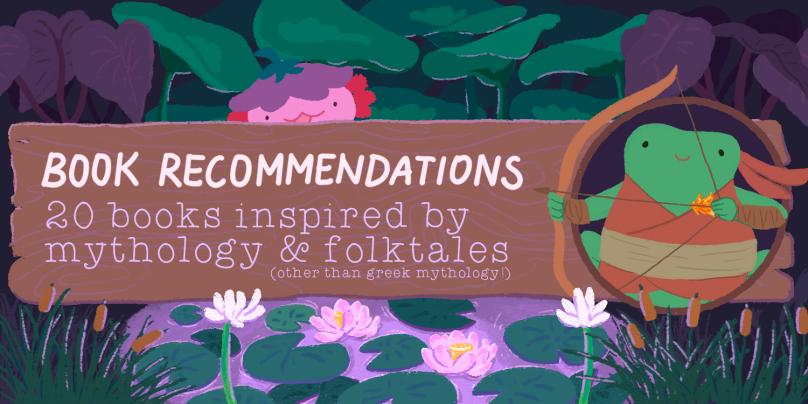 Book Recommendations - 20 Books Inspired by Mythology & Folktales (Other than Greek Mythology)