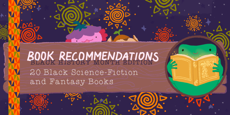 Book Recommendations: Black History Month Edition! 20 Black Science-Fiction and Fantasy Books