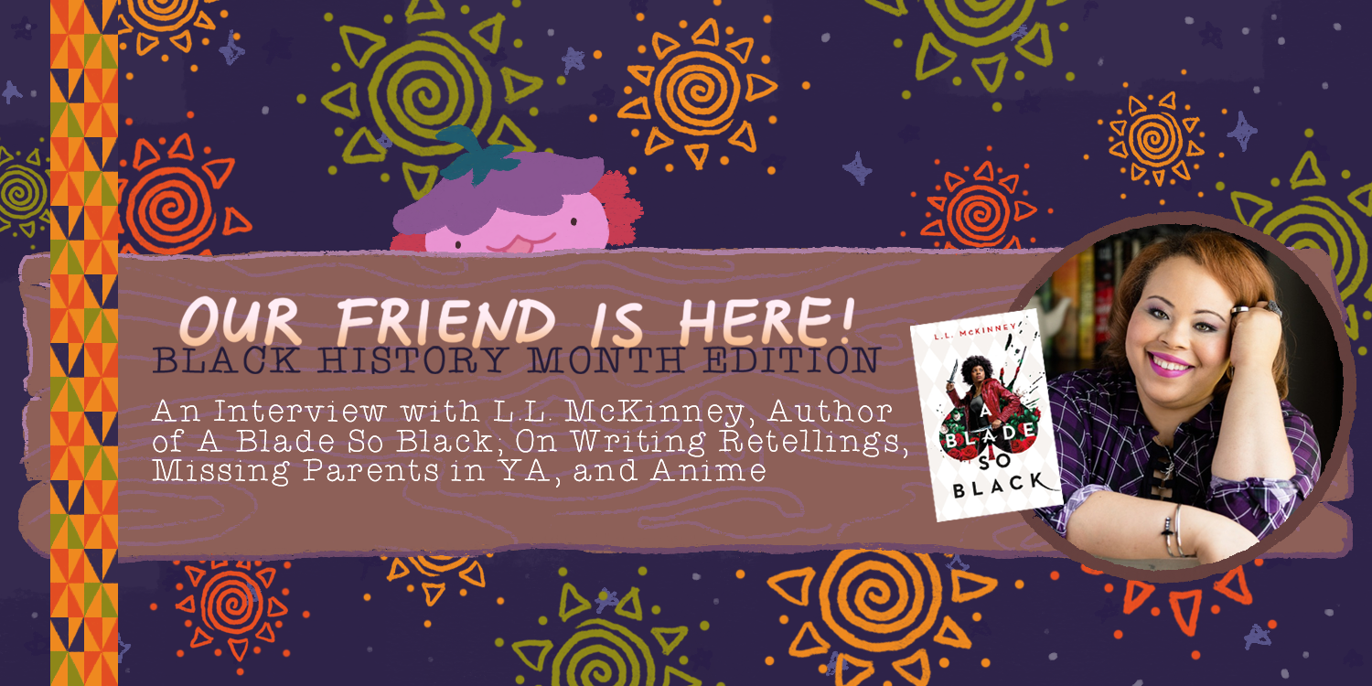Black History Month – An Interview with L.L. McKinney, Author of A Blade So Black; On Writing Retellings, Missing Parents in YA, and Her Top Three Anime