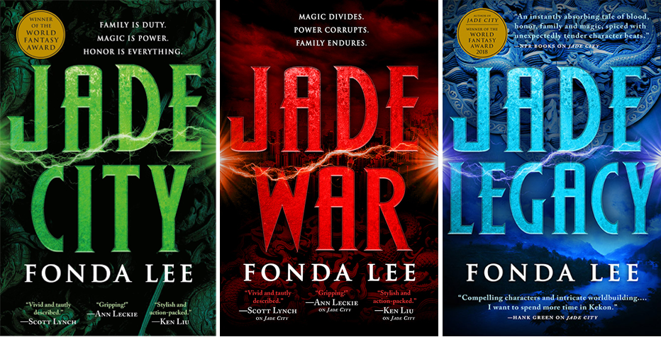 From left to right: 1 Jade City by Fonda Lee, tagline 'Family is duty, magic is power, honour is everything.' 2 - Jade War by Fonda Lee, tagline 'magic divides, power corrupts, family endures'.
