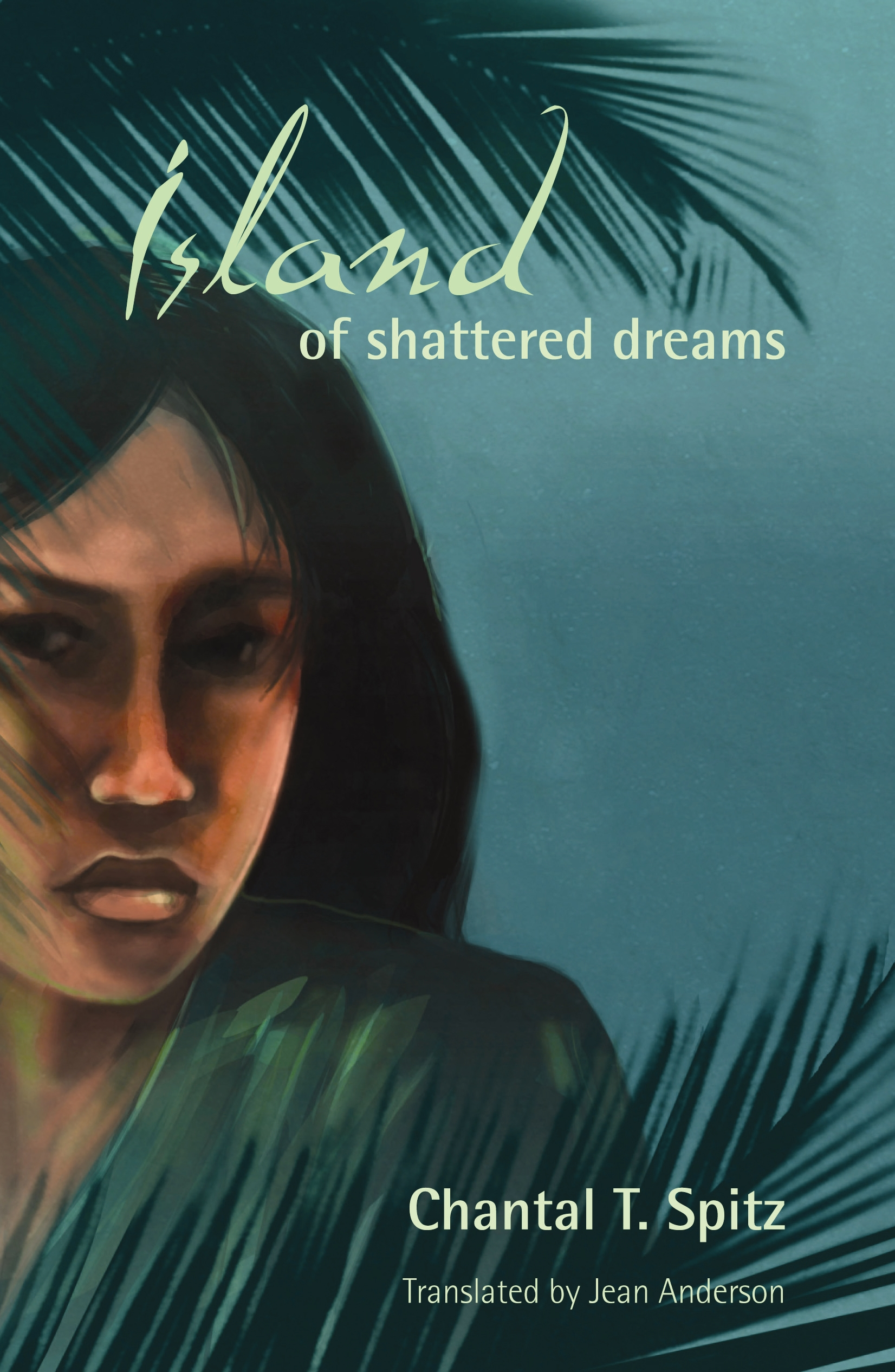 Book cover for Island of Shattered Dreams by Chantal T. Spitz, tra