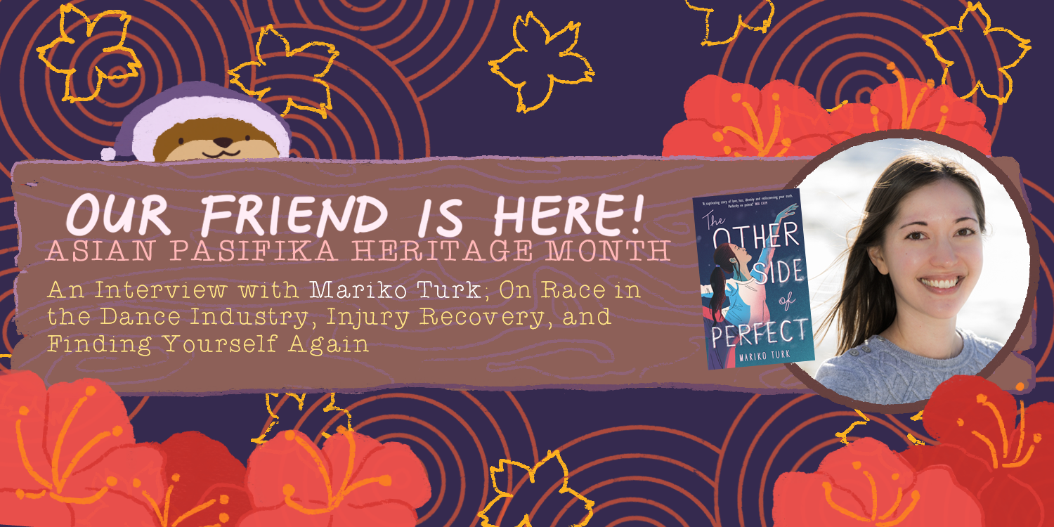 Our Friend is Here! An Interview with Mariko Turk, Author of The Other Side of Perfect - On Race in the Dance Industry, Injury Recovery, and Finding Yourself Again