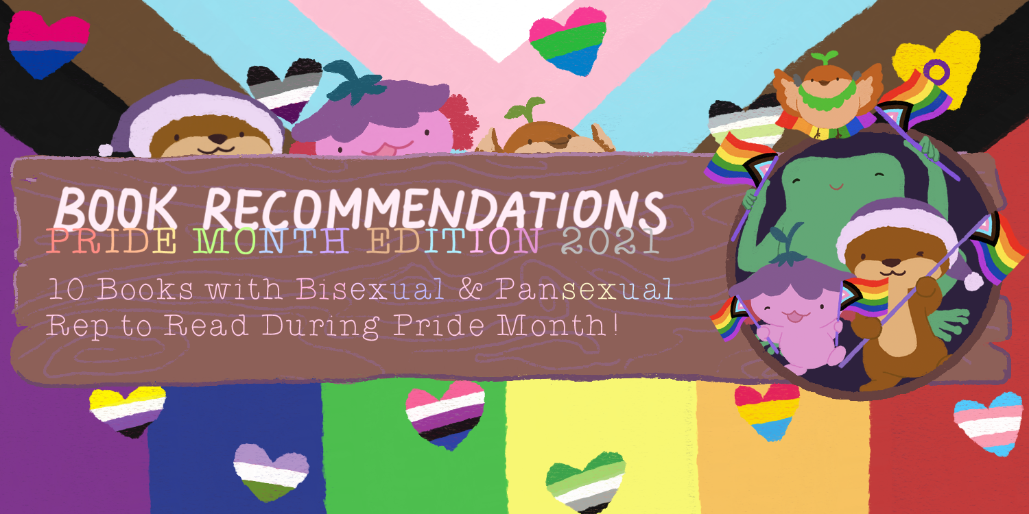 Book Recommendations: Pride Month Edition – 10 Books with Bisexual and Pansexual Rep to Read During Pride Month!