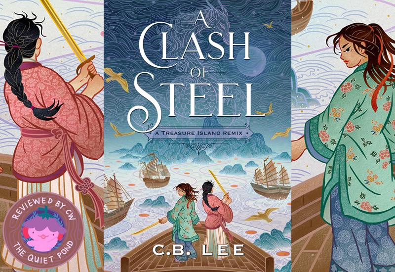 A Clash of Steel: A Treasure Island remix by c.b. lee. reviewed by cw at the quiet pond.