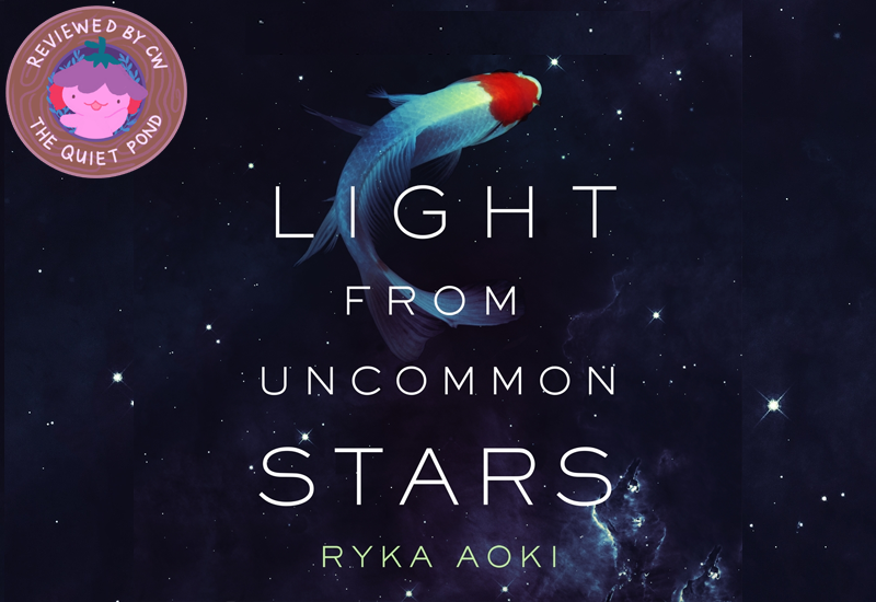 light from uncommon stars by ryka aoki, book review by cw, the quiet pond