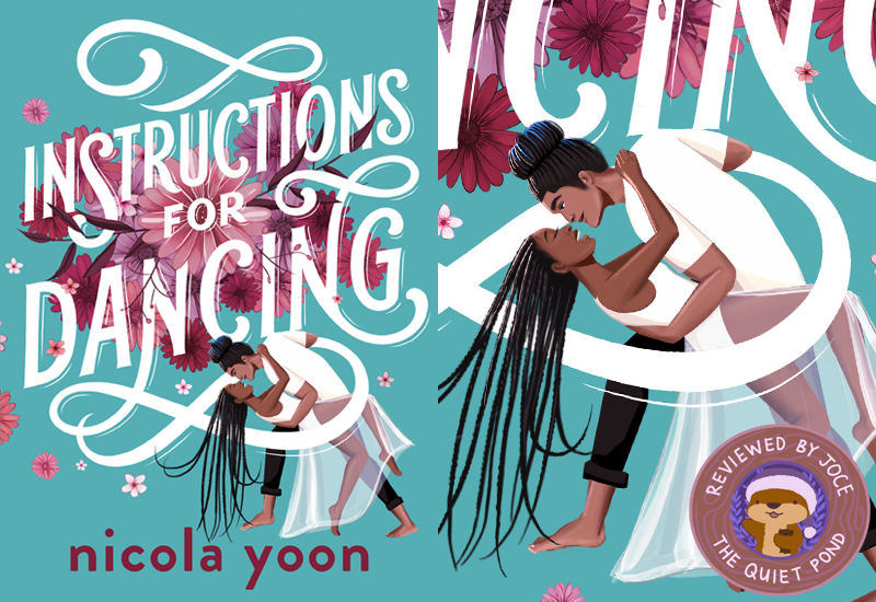 Instructions for Dancing by Nicola Yoon. The book cover depicts a Black girl and Black boy dancing with one another in white, both smiling while dancing. Reviewed by Joce at The Quiet Pond.