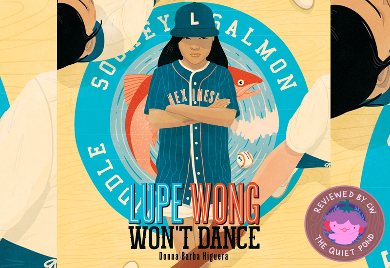 Lupe Wong Won't Dance by Donna Barba Higuera. Reviewed by CW.