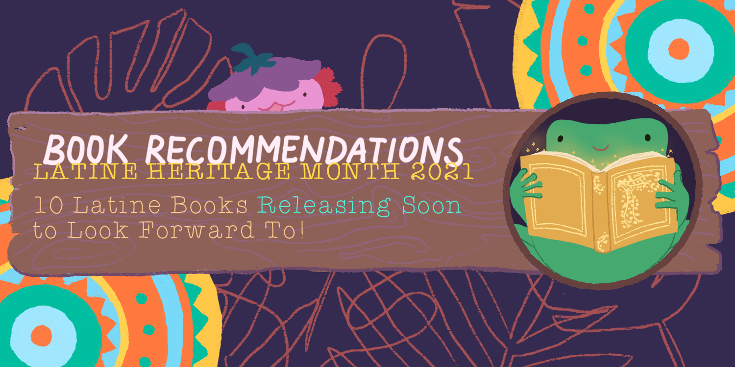 Book Recommendations – 10 Latine Books Releasing Soon to Look Forward To!