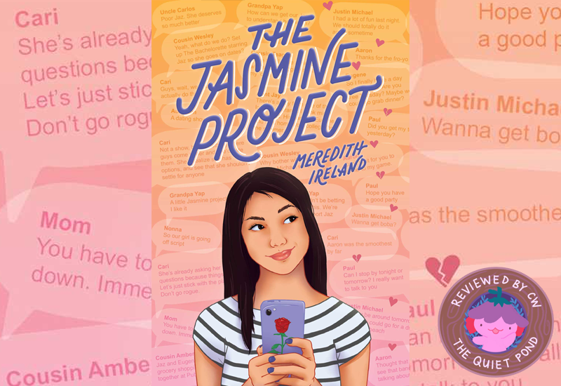The Jasmine Project by Meredith Ireland. Reviewed by CW, The Quiet Pond.